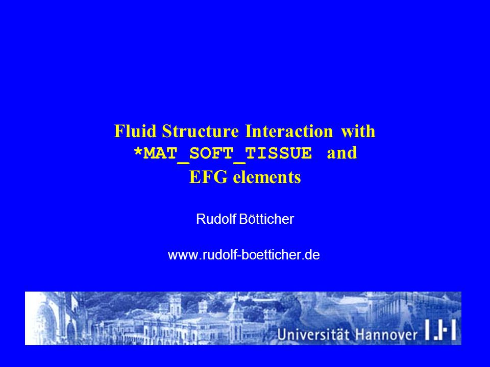 Fluid Structure Interaction with *MAT_SOFT_TISSUE and EFG elements