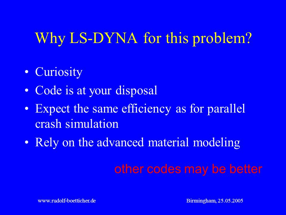 Why LS-DYNA for this problem
