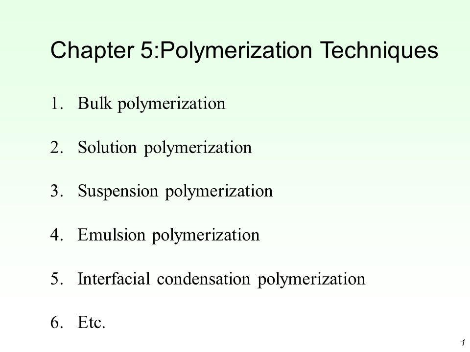Chapter 5:Polymerization Techniques