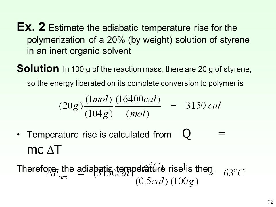 Ex. 2 Estimate the adiabatic temperature rise for the polymerization of a 20% (by weight) solution of styrene in an inert organic solvent