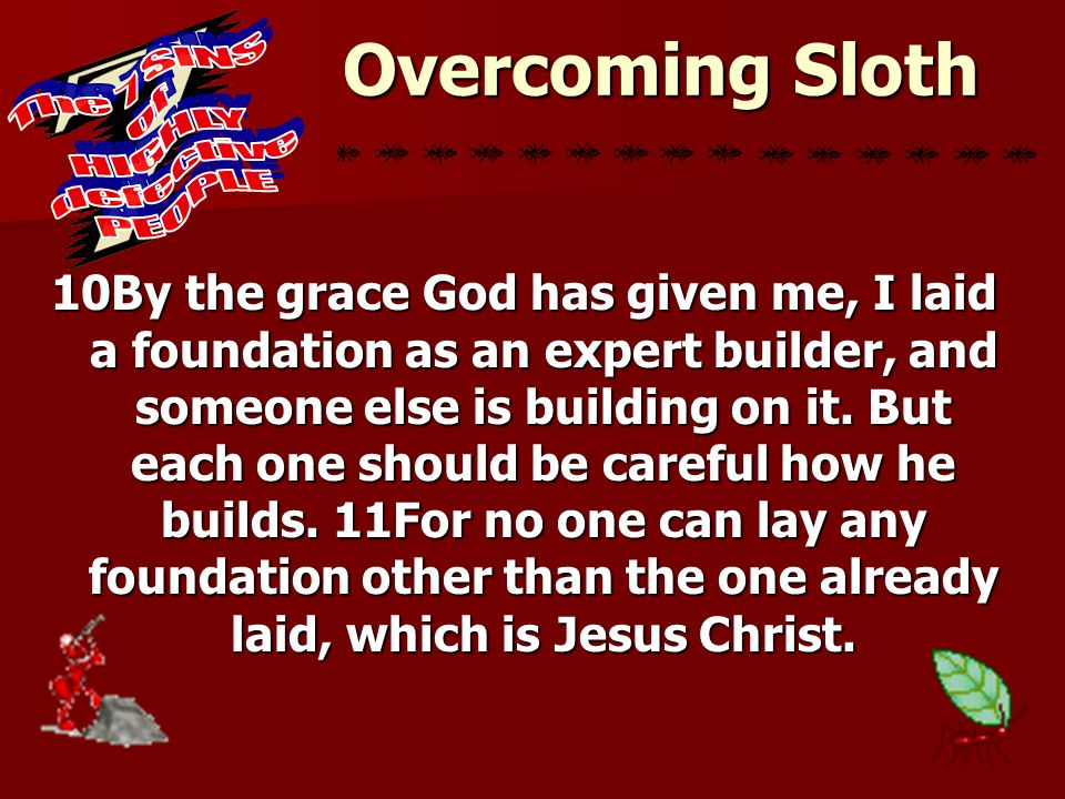 The 7 Sins of Highly Defective people - Sloth Proverbs 26:13-16