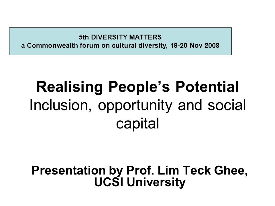 Realising People's Potential Inclusion, opportunity and social capital