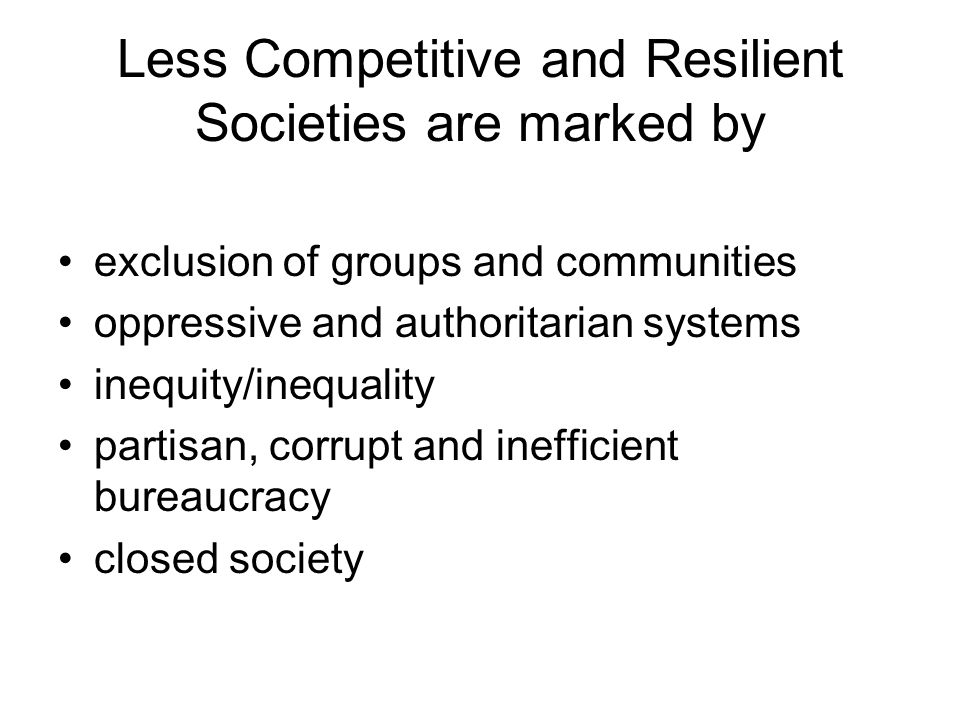 Less Competitive and Resilient Societies are marked by