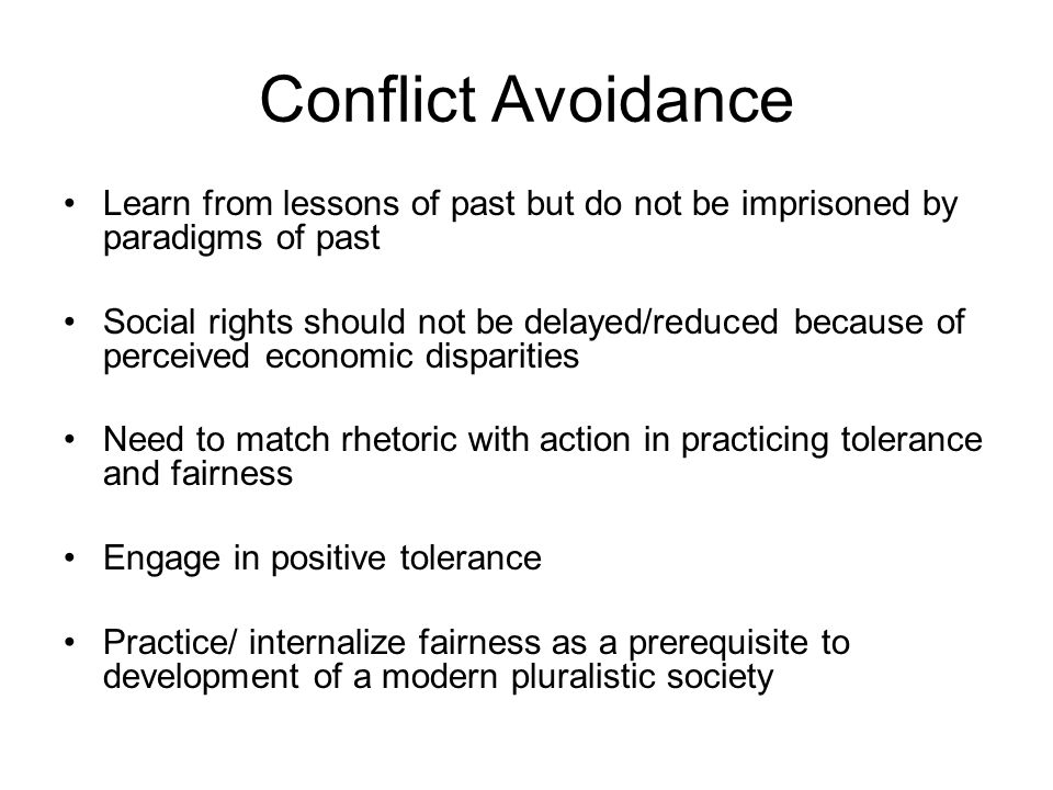 Conflict Avoidance Learn from lessons of past but do not be imprisoned by paradigms of past.