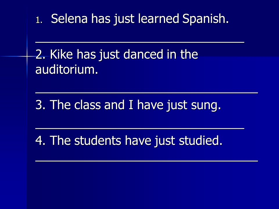 Selena has just learned Spanish.