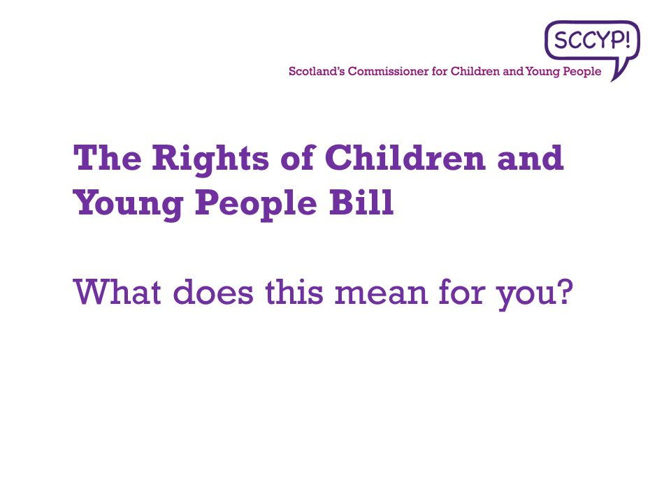 The Rights of Children and Young People Bill