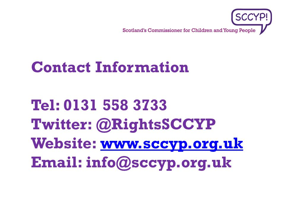 Contact Information Tel: 0131 558 3733. Twitter: @RightsSCCYP.