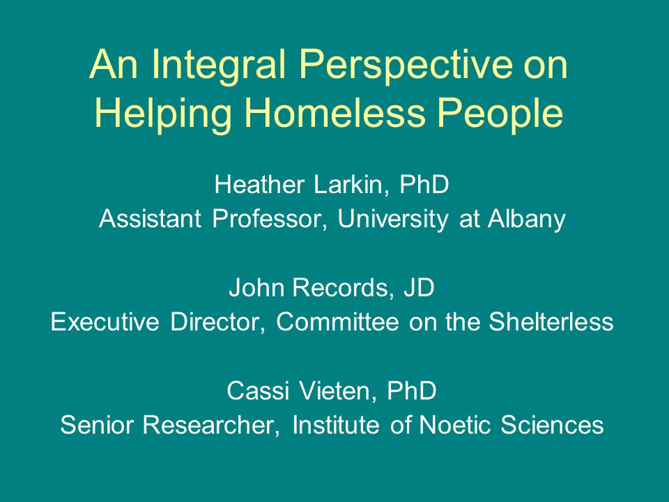 An Integral Perspective on Helping Homeless People