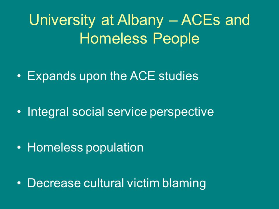 University at Albany – ACEs and Homeless People