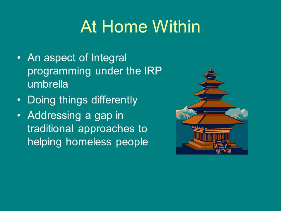 At Home Within An aspect of Integral programming under the IRP umbrella. Doing things differently.