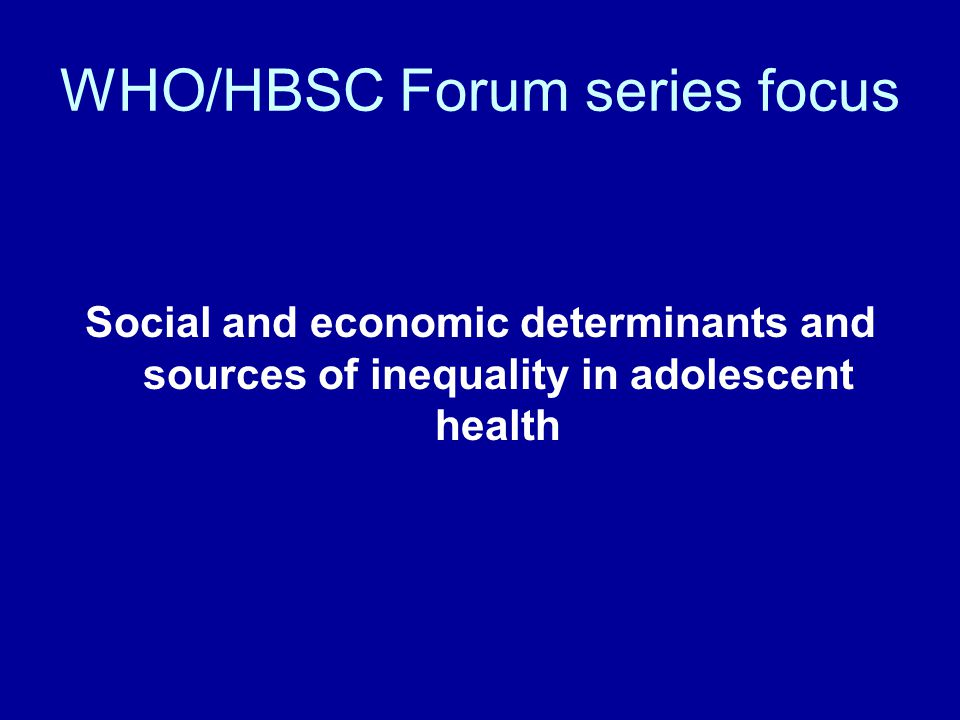 WHO/HBSC Forum series focus
