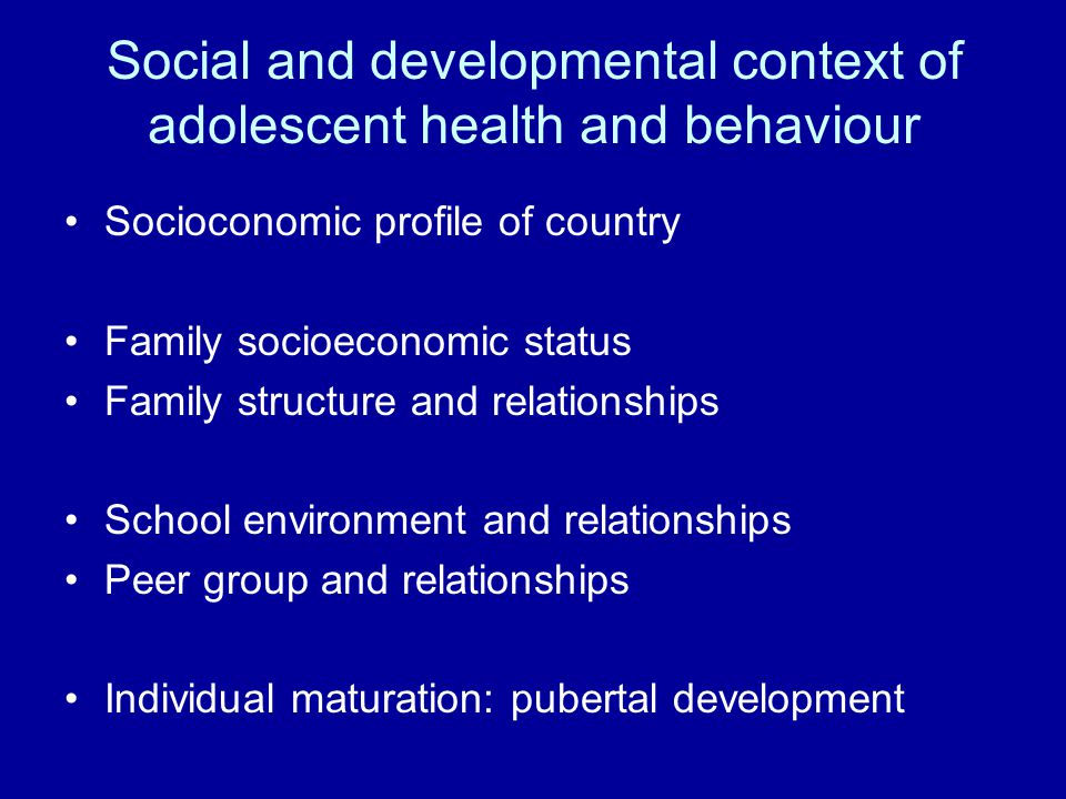 Social and developmental context of adolescent health and behaviour