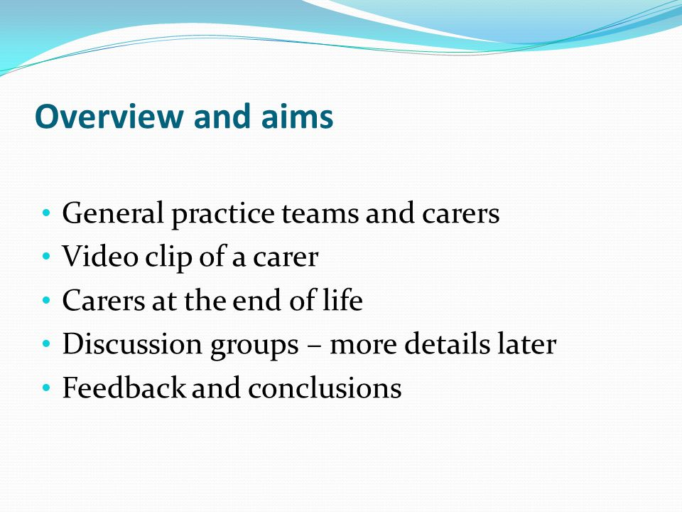 Overview and aims General practice teams and carers