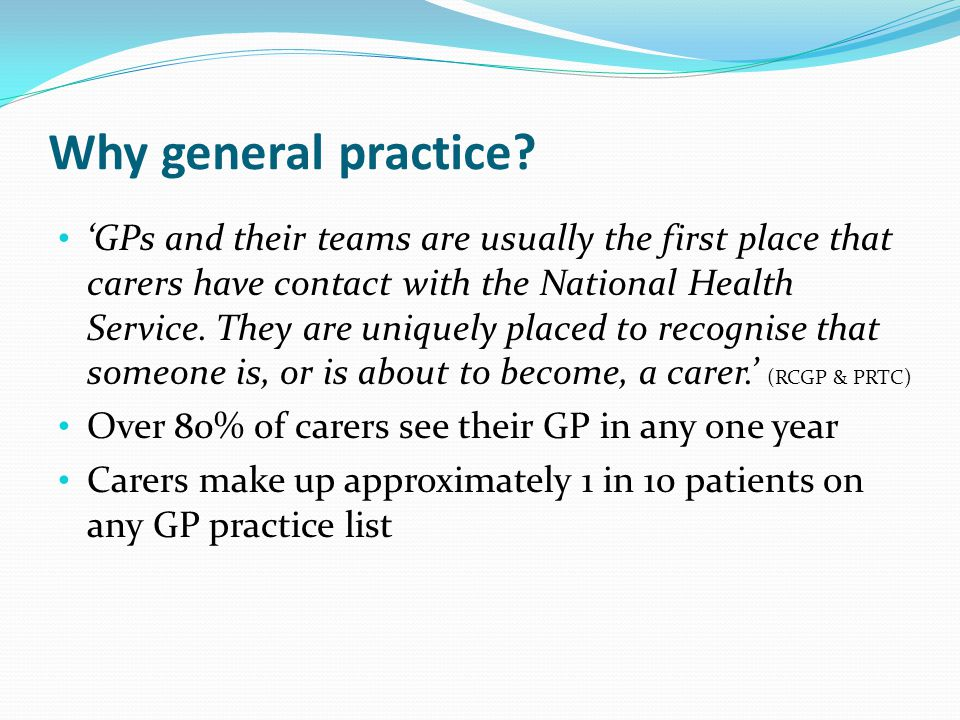 Why general practice