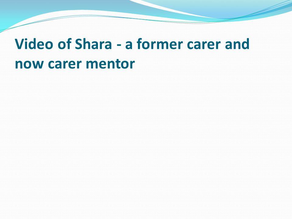 Video of Shara - a former carer and now carer mentor