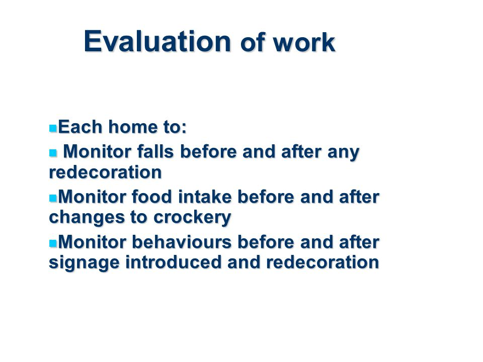 Evaluation of work Each home to: