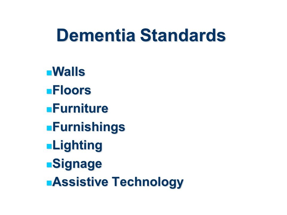 Dementia Standards Walls Floors Furniture Furnishings Lighting Signage