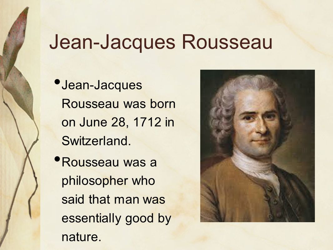 an analysis of the ideas by jean jacques rousseau a french philosopher and author Grated political analysis of rousseau's educational,ethical,religious and  the political philosophy of jean-jacques rousseau  to the french revolution.