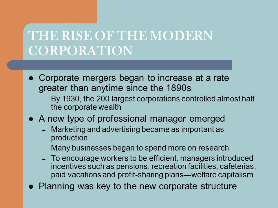 THE RISE OF THE MODERN CORPORATION