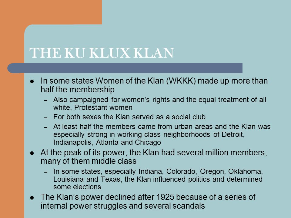 THE KU KLUX KLAN In some states Women of the Klan (WKKK) made up more than half the membership.