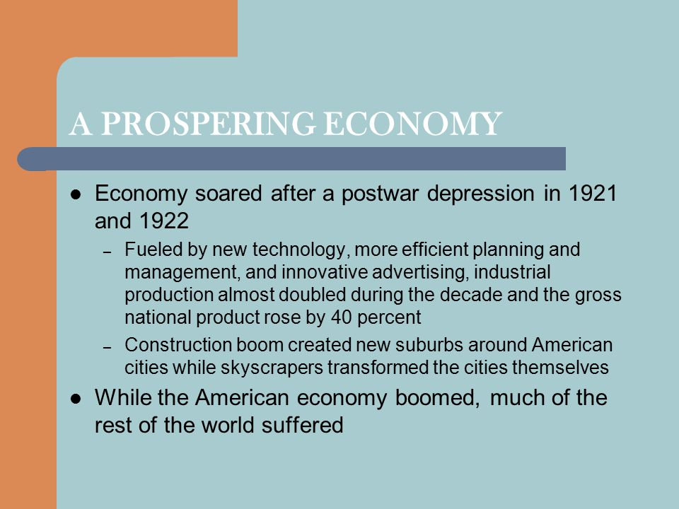 A PROSPERING ECONOMY Economy soared after a postwar depression in 1921 and 1922.