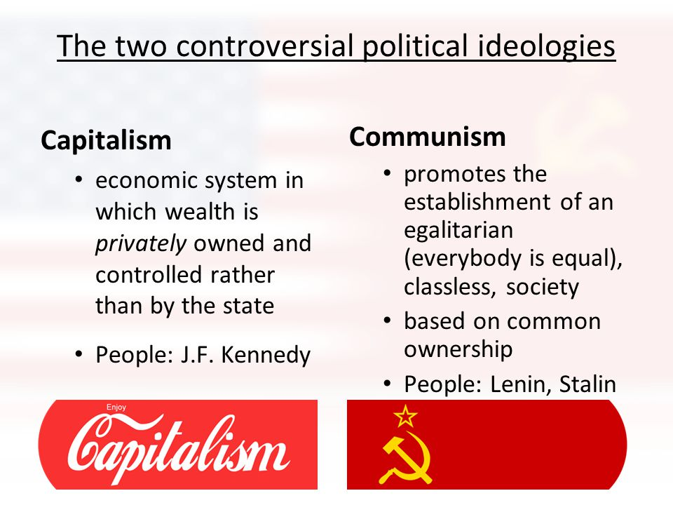 The two controversial political ideologies