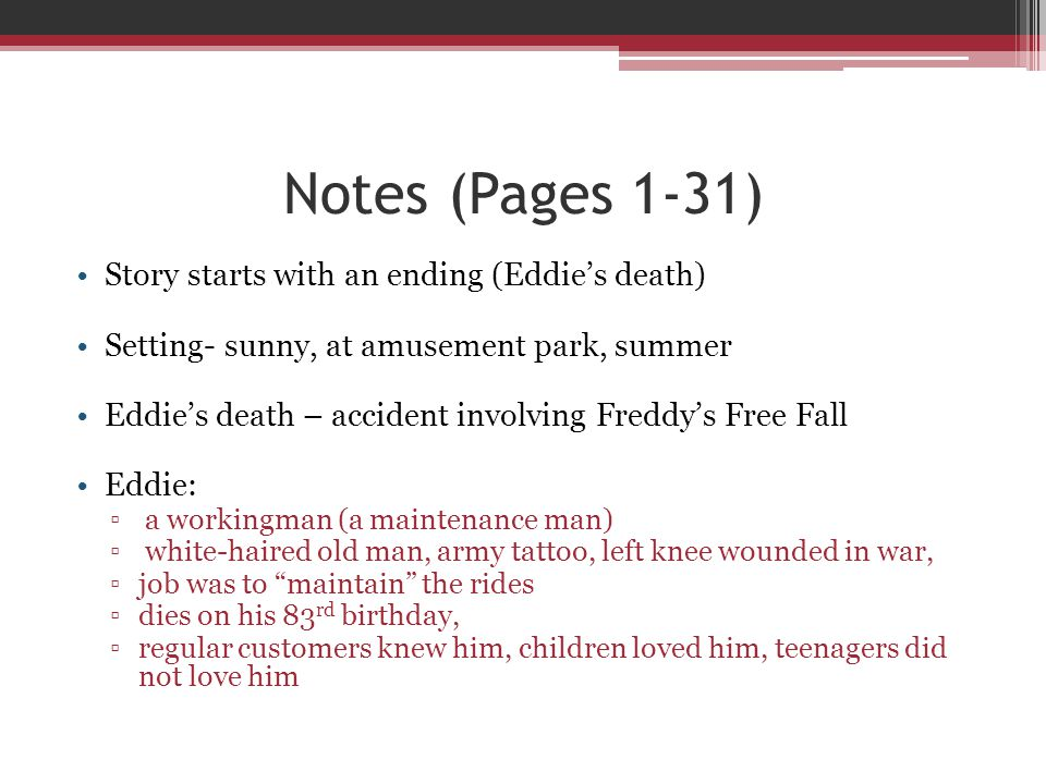 Notes (Pages 1-31) Story starts with an ending (Eddie's death)