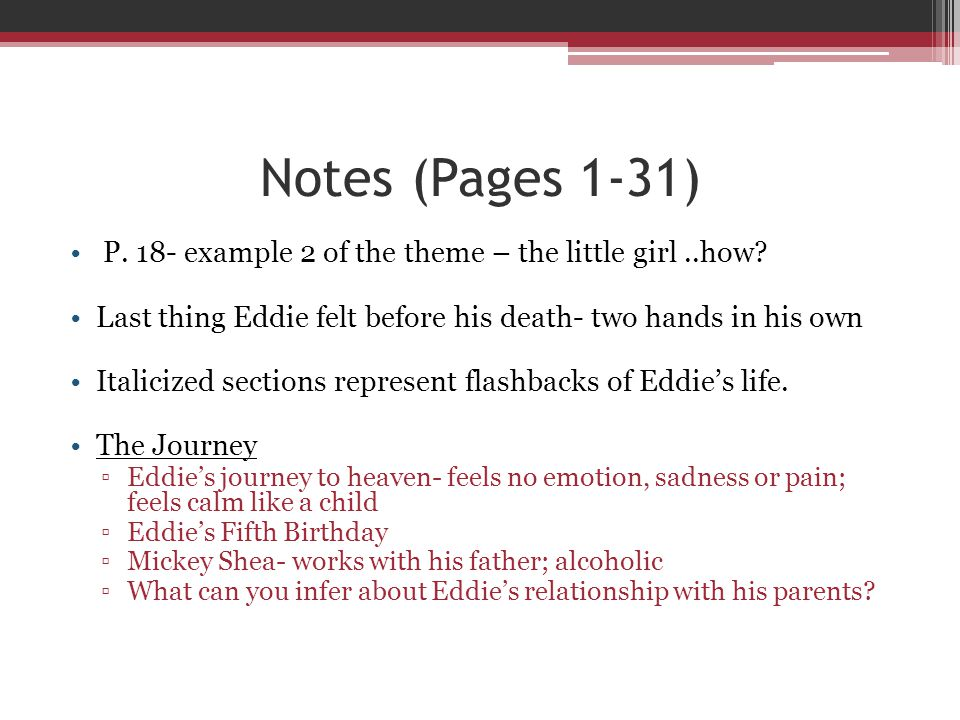 Notes (Pages 1-31) P. 18- example 2 of the theme – the little girl ..how Last thing Eddie felt before his death- two hands in his own.