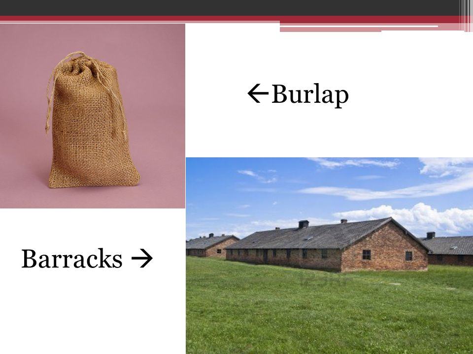 Burlap Barracks 