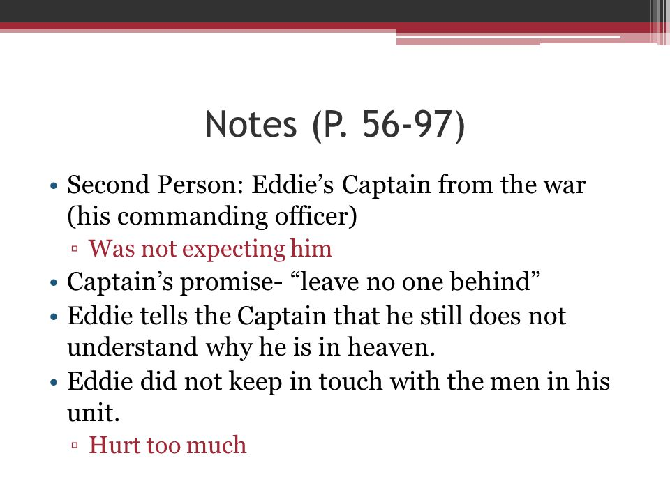 Notes (P. 56-97) Second Person: Eddie's Captain from the war (his commanding officer) Was not expecting him.
