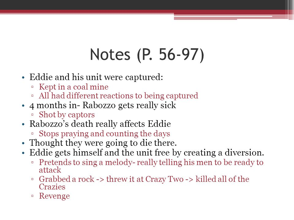 Notes (P. 56-97) Eddie and his unit were captured: