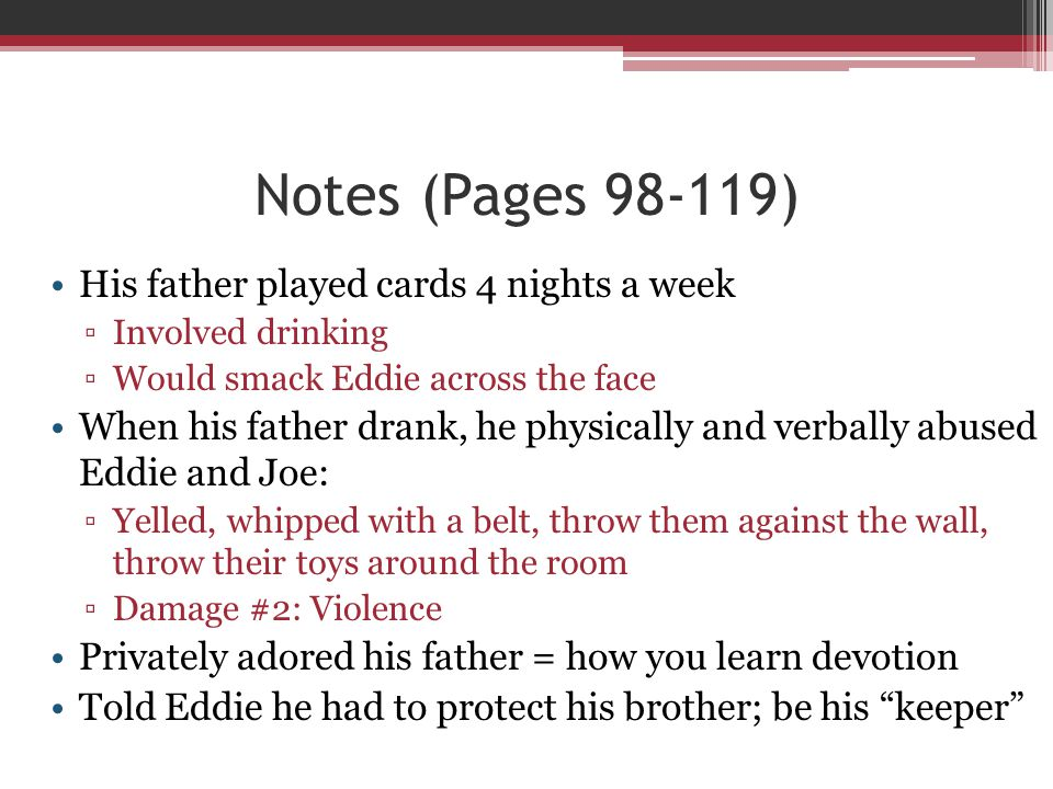 Notes (Pages 98-119) His father played cards 4 nights a week