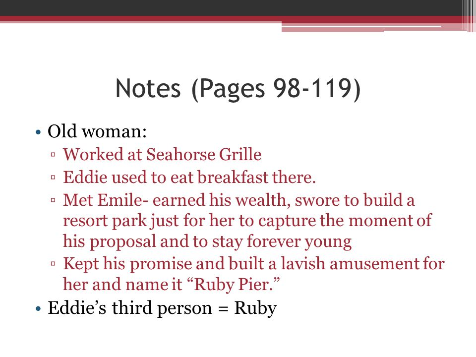 Notes (Pages 98-119) Old woman: Eddie's third person = Ruby