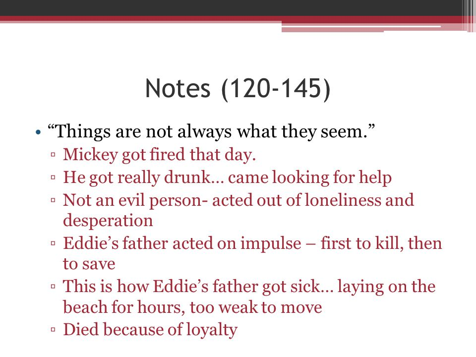 Notes (120-145) Things are not always what they seem.