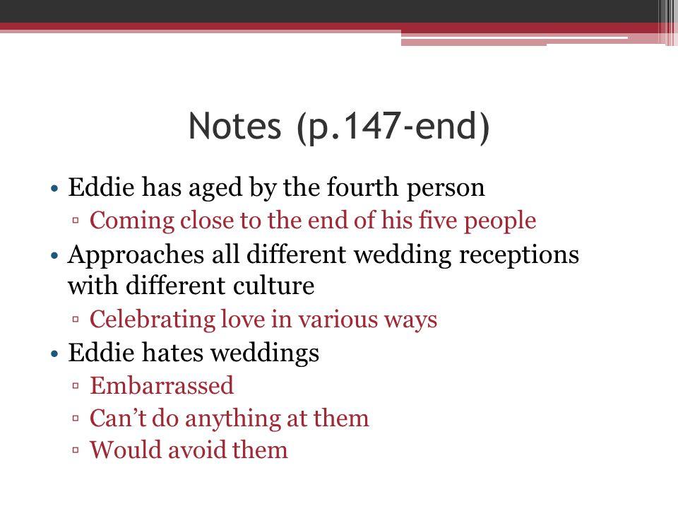 Notes (p.147-end) Eddie has aged by the fourth person
