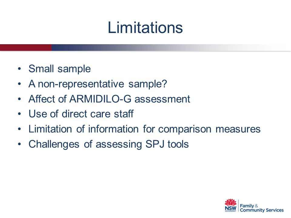 Limitations Small sample A non-representative sample
