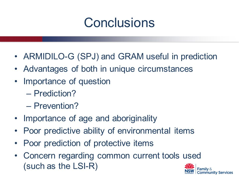Conclusions ARMIDILO-G (SPJ) and GRAM useful in prediction