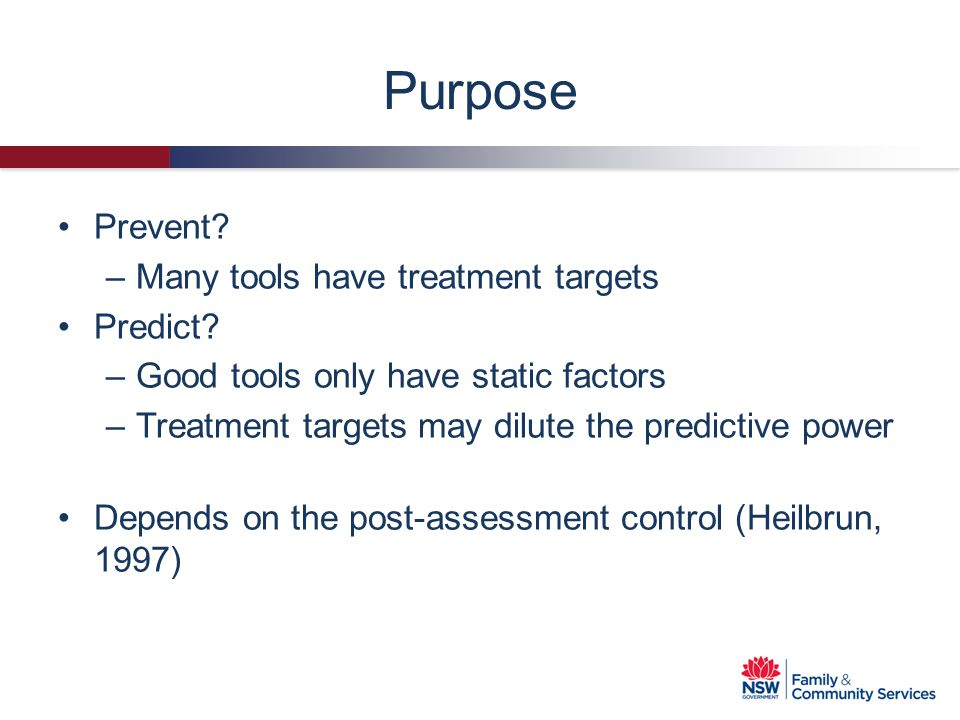Purpose Prevent Many tools have treatment targets Predict