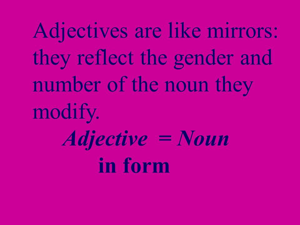 Adjectives are like mirrors: