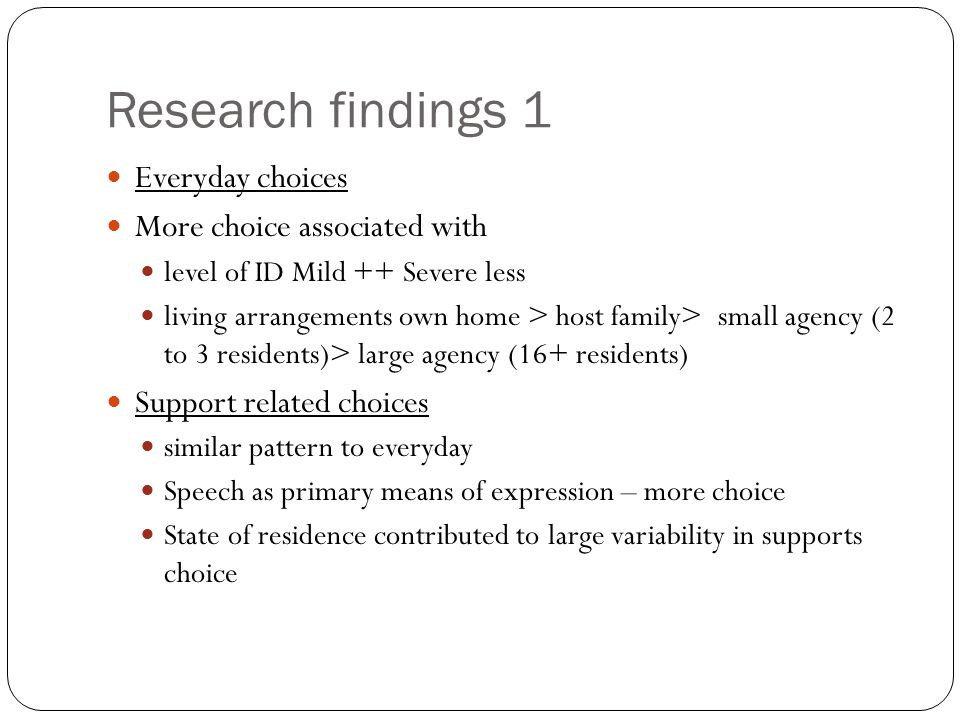 Research findings 1 Everyday choices More choice associated with