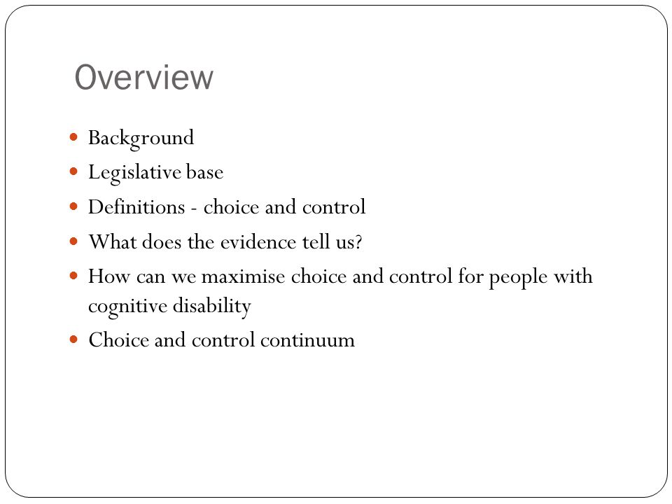 Overview Background Legislative base Definitions - choice and control