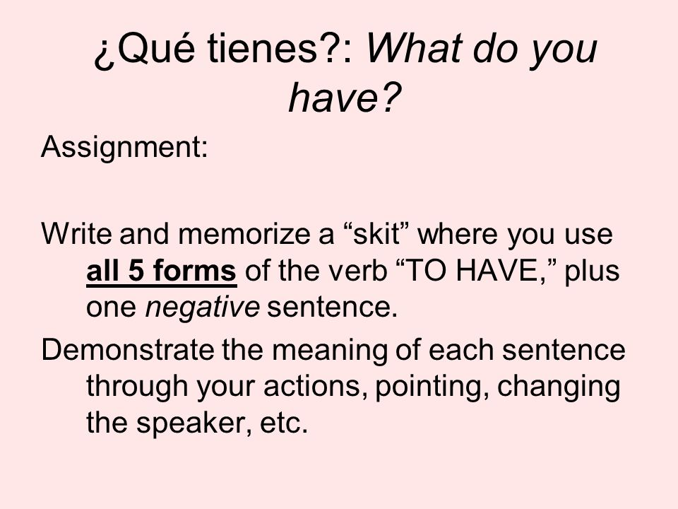 ¿Qué tienes : What do you have