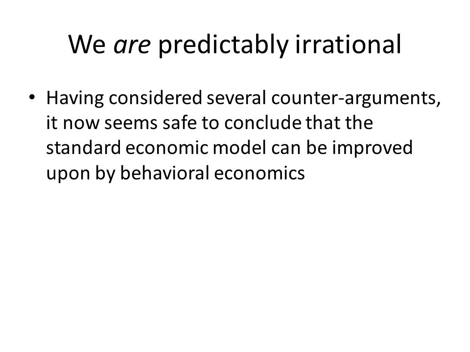 We are predictably irrational