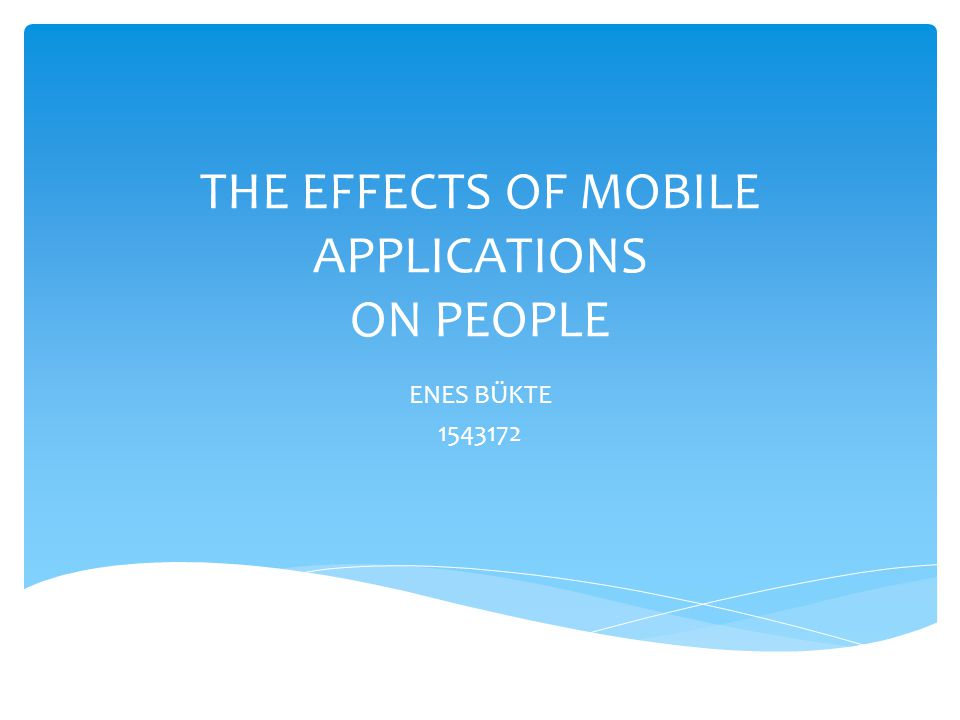 THE EFFECTS OF MOBILE APPLICATIONS ON PEOPLE
