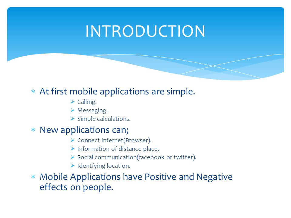 INTRODUCTION At first mobile applications are simple.