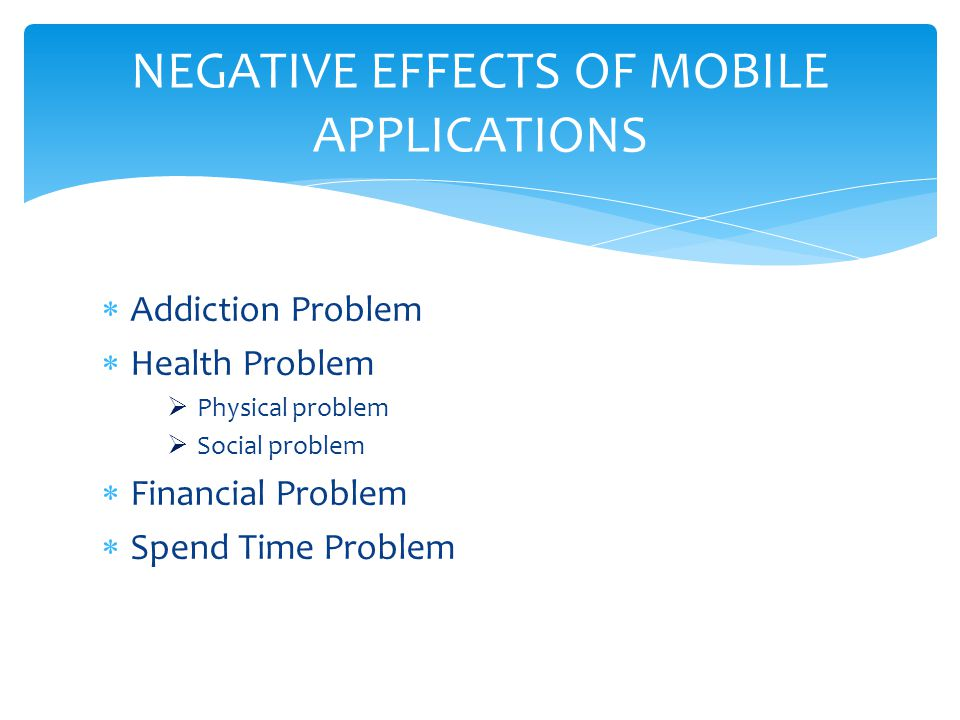 NEGATIVE EFFECTS OF MOBILE APPLICATIONS