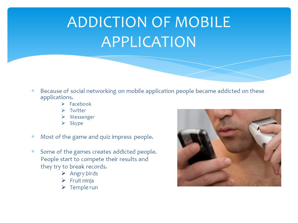 ADDICTION OF MOBILE APPLICATION