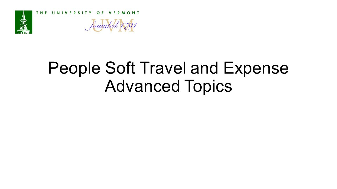 People Soft Travel and Expense Advanced Topics