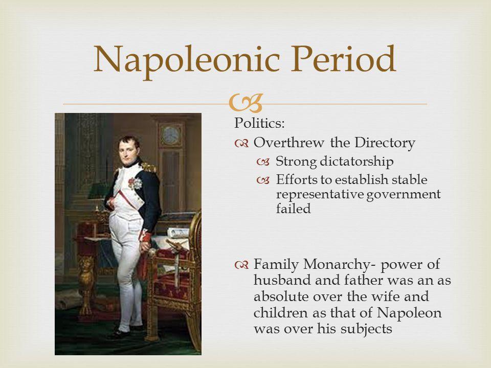 Napoleonic Period Politics: Overthrew the Directory