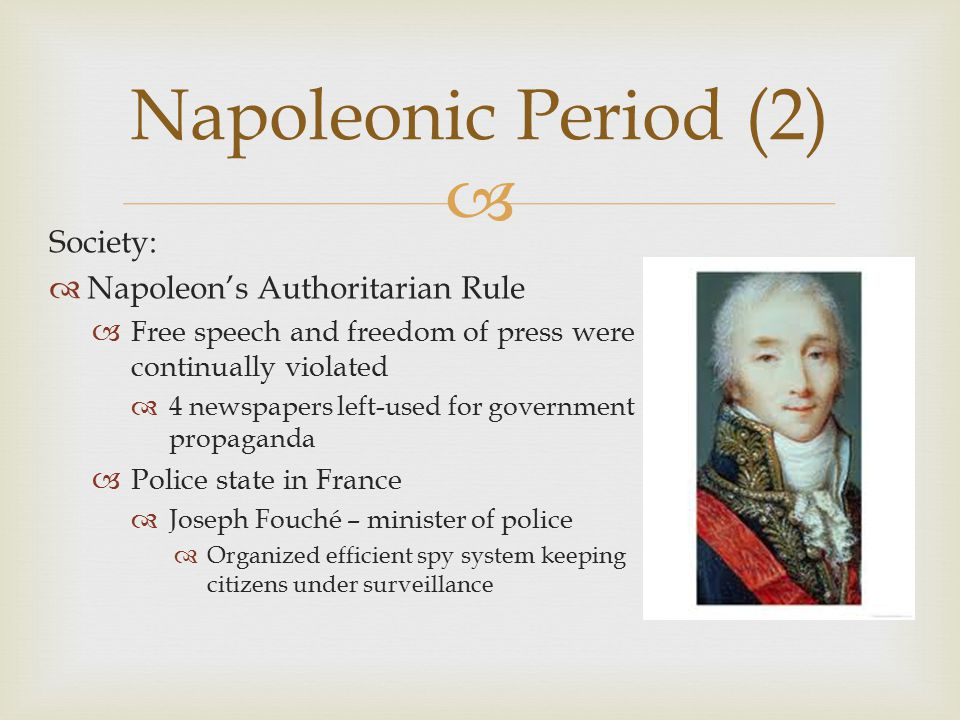 Napoleonic Period (2) Society: Napoleon's Authoritarian Rule